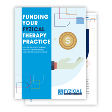 FUNDING YOUR FYZICAL THERAPY PRACTICE-fan